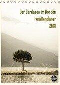Der Gardasee im Norden - Familienplaner 2018 (Tischkalender 2018 DIN A5 hoch) Dieser erfolgreiche Kalender wurde dieses Jahr mit gleichen Bildern und aktualisiertem Kalendarium wiederveröffentlicht. - Sebastian Rost