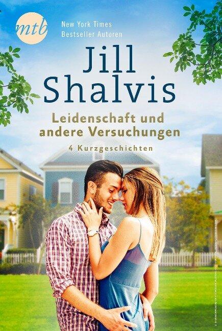 Jill Shalvis - Leidenschaft und andere Versuchungen - 4 Kurzgeschichten - Jill Shalvis