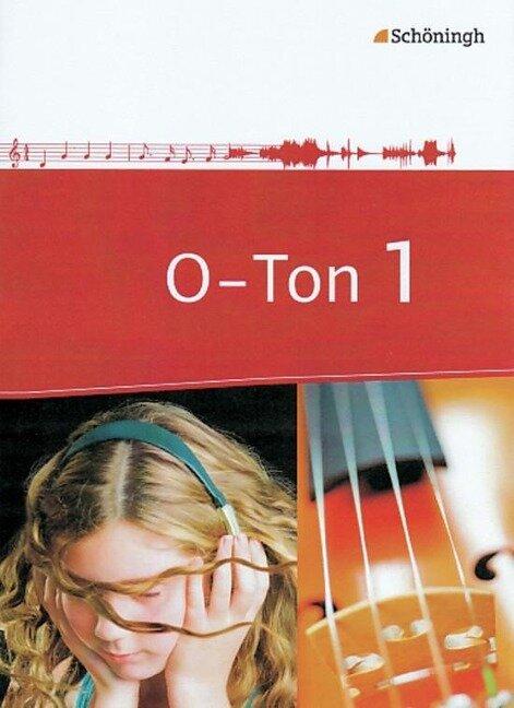 O-Ton 1. Arbeitsbücher für den Musikunterricht. Sekundarstufe 1 -