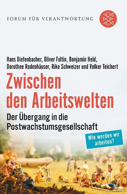 Zwischen den Arbeitswelten - Hans Diefenbacher, Oliver Foltin, Benjamin Held, Dorothee Rodenhäuser, Rike Schweizer