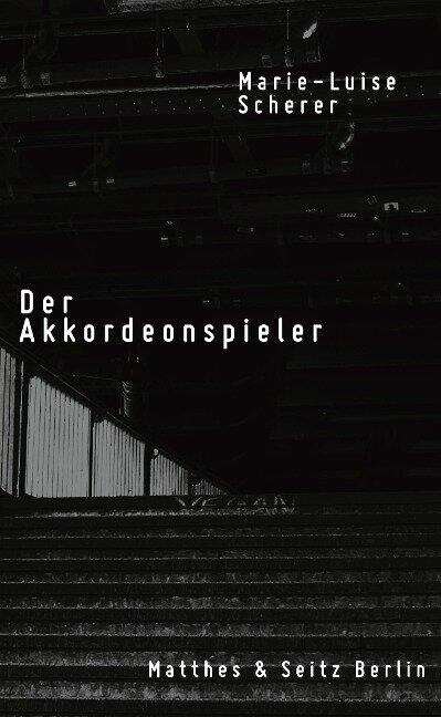Der Akkordeonspieler - Marie-Luise Scherer
