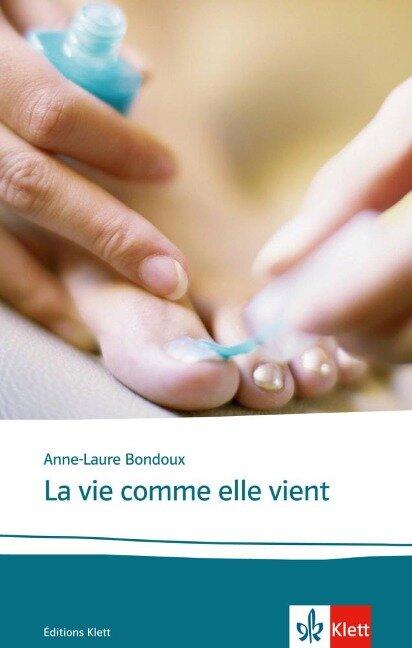 La vie comme elle vient - Anne-Laure Bondoux