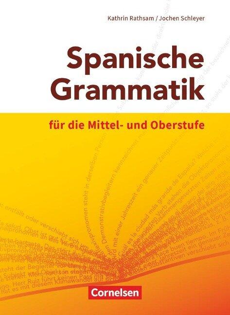Spanische Grammatik für die Mittel- und Oberstufe - Kathrin Rathsam, Jochen Schleyer
