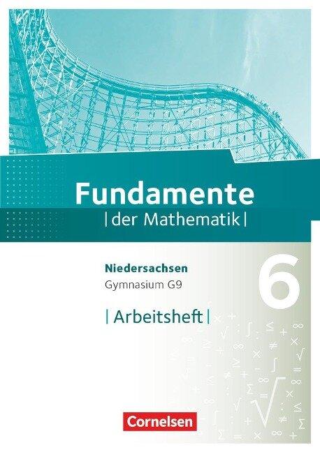 Fundamente der Mathematik 6. Schuljahr. Arbeitsheft mit Lösungen. Gymnasium Niedersachsen -