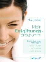 Mein Entgiftungsprogramm - Margot Hellmiß