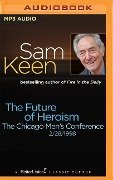 The Future of Heroism: The Chicago Men's Conference - Sam Keen
