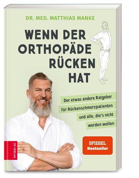 Wenn der Orthopäde Rücken hat - Matthias Manke