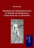 Geschichte der italienischen Kunst im Zeitalter der Renaissance - Max Dvorak