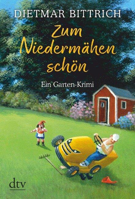 Zum Niedermähen schön - Dietmar Bittrich