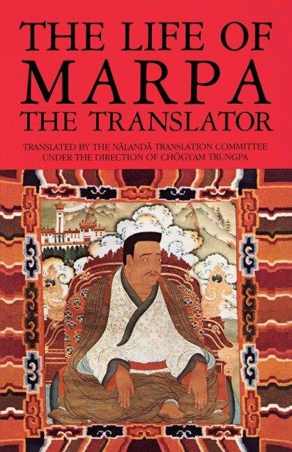 The Life of Marpa the Translator - Tsang N. Heruka