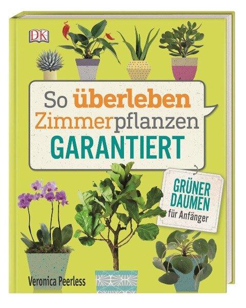 So überleben Zimmerpflanzen garantiert - Veronica Peerless