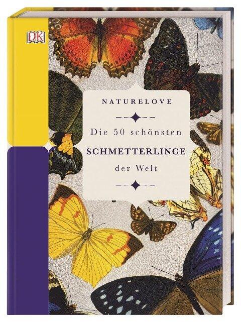 Naturelove. Die 50 schönsten Schmetterlinge der Welt - James Lowen