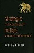 Strategic Consequences of India's Economic Performance - Sanjaya Baru