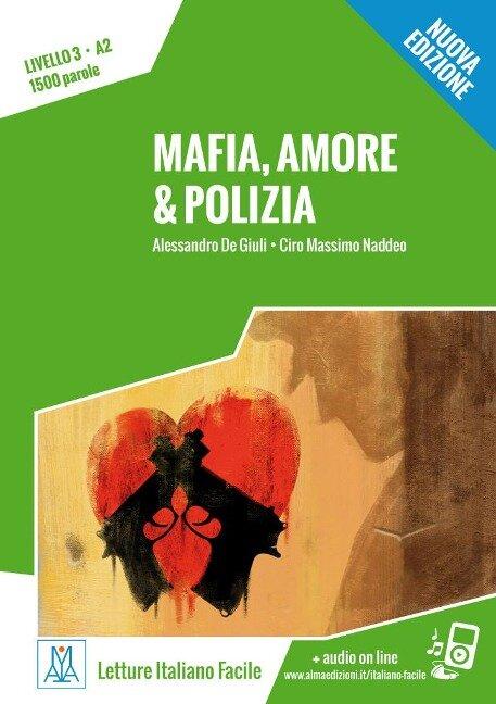 Mafia, amore & polizia - Nuova Edizione. Livello 3 - Alessandro De Giuli, Ciro Massimo Naddeo
