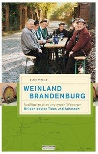 Weinland Brandenburg - Thomas Wolf