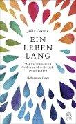 Ein Leben lang - Julia Grosse
