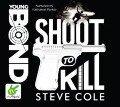 Shoot to Kill - Steve Cole
