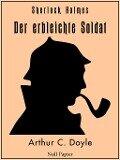 Sherlock Holmes - Der erbleichte Soldat und weitere Detektivgeschichten - Arthur Conan Doyle