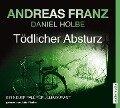 Tödlicher Absturz - Andreas Franz, Daniel Holbe