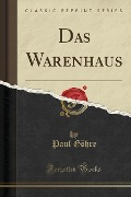 Das Warenhaus (Classic Reprint) - Paul Göhre