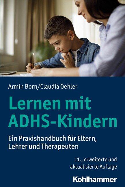 Lernen mit ADHS-Kindern - Armin Born, Claudia Oehler