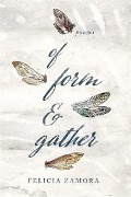 Of Form & Gather - Felicia Zamora