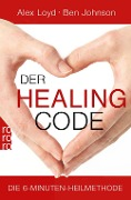 Der Healing Code - Alex Loyd, Ben Johnson