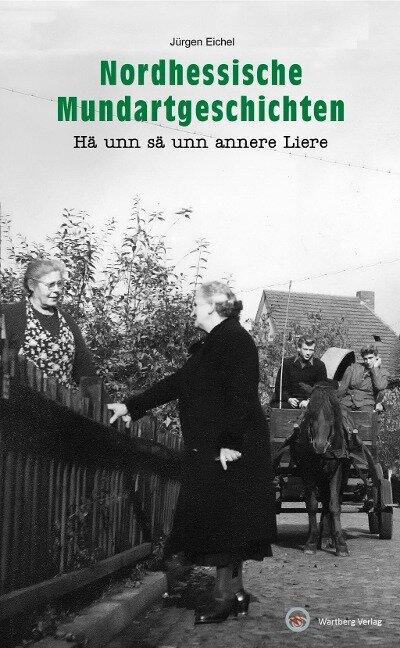 Nordhessische Mundartgeschichten - Jürgen Eichel