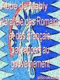 Parallèle des Romains et des Français, par rapport au gouvernement - L'abbé de Mably