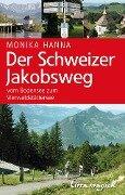 Der Schweizer Jakobsweg - Monika Hanna