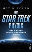 Die STAR TREK Physik - Metin Tolan