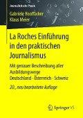 La Roches Einführung in den praktischen Journalismus - Gabriele Hooffacker, Klaus Meier