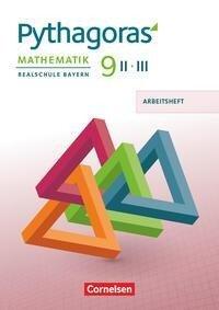 Pythagoras 9. Jahrgangsstufe - Realschule Bayern (WPF II/III) - Arbeitsheft mit eingelegten Lösungen -