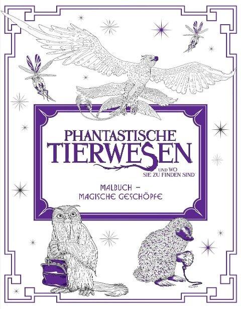 Phantastische Tierwesen und wo sie zu finden sind: Malbuch - Magische Geschöpfe - HarperCollins Publishers