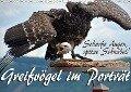 Scharfe Augen, spitze Schnäbel! Greifvögel im Porträt (Wandkalender 2018 DIN A3 quer) - Monika Reiter