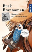 Buck Brannaman - Horseman aus Leidenschaft - Buck Brannaman, William Reynolds