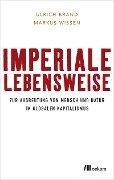 Imperiale Lebensweise - Ulrich Brand, Markus Wissen