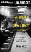 Neighbors and Wise Men: Sacred Encounters in a Portland Pub and Other Unexpected Places - Tony Kriz