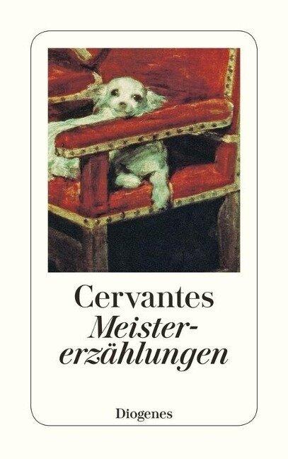 Meistererzählungen - Miguel de Cervantes Saavedra