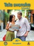 Tala svenska Schwedisch A1 Plus. Übungsbuch - Erbrou Olga Guttke