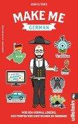 Make me German! Zweisprachiges Wendebuch Deutsch/ Englisch - Adam Fletcher