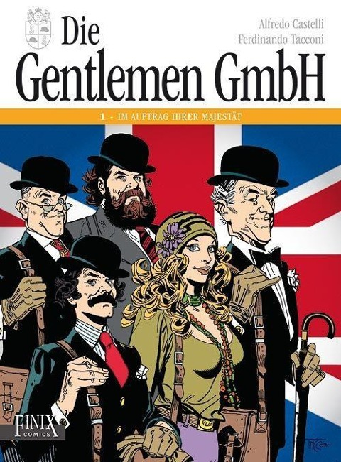 Die Gentlemen GmbH - Gesamtausgabe. Band 1: Im Auftrag Ihrer Majestät - Alfredo Castelli, Ferdinando Tacconi