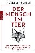 Der Mensch im Tier - Norbert Sachser