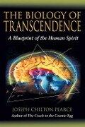 The Biology of Transcendence - Joseph Chilton Pearce