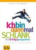 Ich bin dann mal schlank: Das Erfolgsprogramm - Patric Heizmann