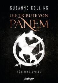 Die Tribute von Panem 1. Tödliche Spiele - Suzanne Collins
