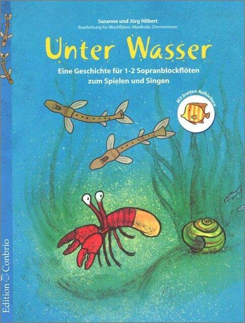 Unter Wasser - Susanne Hilbert, Jörg Hilbert, Manfredo Zimmermann