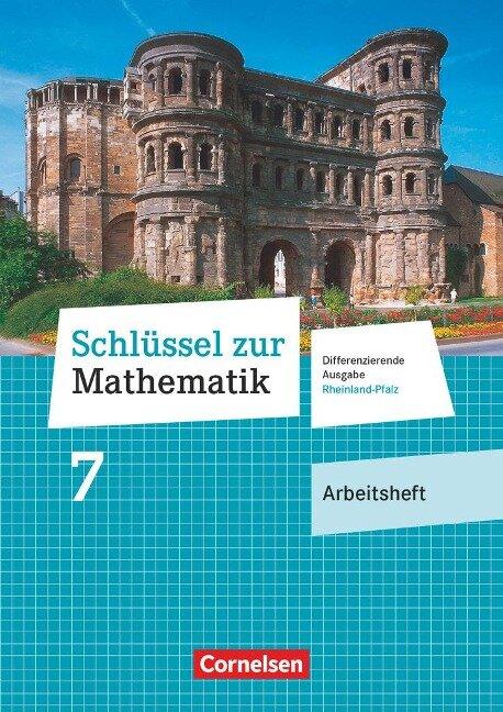 Schlüssel zur Mathematik 7. Schuljahr - Differenzierende Ausgabe Rheinland-Pfalz - Arbeitsheft mit Online-Lösungen -