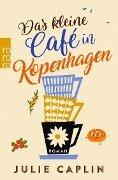 Das kleine Café in Kopenhagen - Julie Caplin