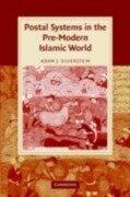 Postal Systems in the Pre-Modern Islamic World - Adam J. Silverstein